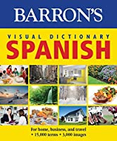 Barron's Visual Dictionary: Spanish: For Home, Business, and Travel (Barron's Visual Dictionaries)