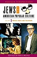 Jews And American Popular Culture (Praeger Perspectives)