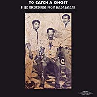 To Catch a Ghost: Field Recordings from Madagascar (Various Artists) [Analog]