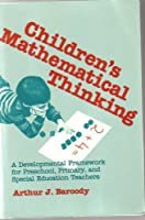 Children's Mathematical Thinking: A Developmental Framework for Preschool, Primary, and Special Education Teachers