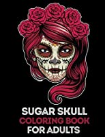 Sugar Skull Coloring Book for Adults: 35 High Quality Designs | Day of the dead | Halloween | 5 Extra Pages (Animal Mandala Paisley Valentine Doodle) [並行輸入品]