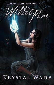 [Wade, Krystal]のWilde's Fire (Darkness Falls Book 1) (English Edition)