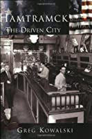 Hamtramck: The Driven City (Making of America)