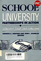 School-University Partnerships in Action: Concepts, Cases and Concerns