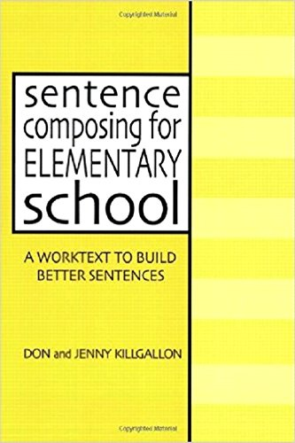 Download Sentence Composing for Elementary School: A Worktext to Build Better Sentences 0325002231