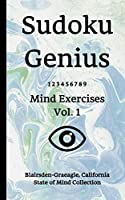 Sudoku Genius Mind Exercises Volume 1: Blairsden-Graeagle, California State of Mind Collection