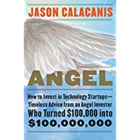 Angel: How to Invest in Technology Startups—Timeless Advice from an Angel Investor Who Turned $100,000 into $100,000,000 (English Edition)