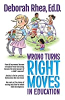 Wrong Turns, Right Moves in Education