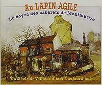 Le Lapin Agile: Un Siecle De Veill