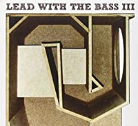 Lead With the Bass Volume 3