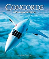 Concorde: The Ultimate Photographic History