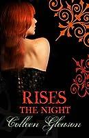 Rises the Night. Colleen Gleason (Gardella Vampire Chronicles)