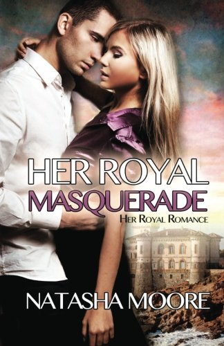 Download Her Royal Masquerade (Her Royal Romance) 1497570530