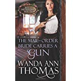 The Mail-order Bride Carries a Gun: Volume 1