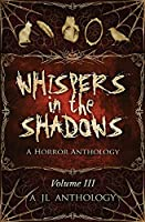 Whispers in the Shadows: A Horror Anthology (JL Anthology)