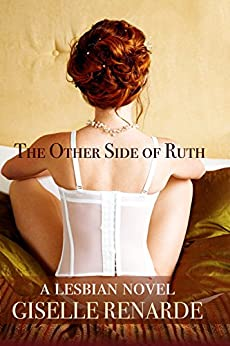The Other Side of Ruth: A Lesbian Novel by [Renarde, Giselle]