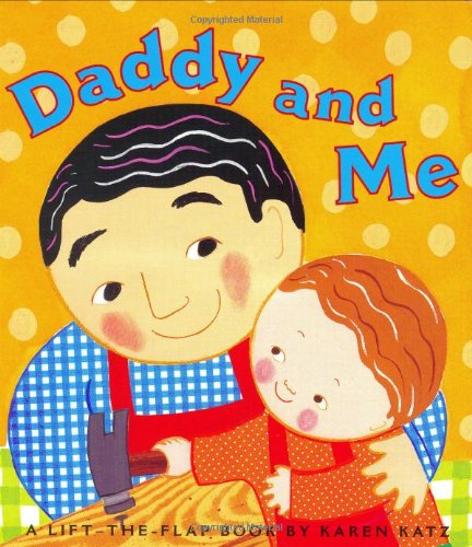 Daddy and Me (Karen Katz Lift-the-Flap Books)の詳細を見る