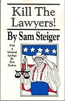 Kill the Lawyers