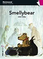 Smelly Bear & CD - Richmond Primary Readers 2 (Starters)