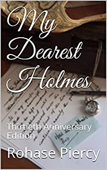 My Dearest Holmes : Thirtieth Anniversary Edition by [Piercy, Rohase]