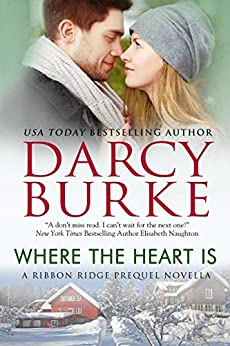 Where the Heart Is (Ribbon Ridge) by [Burke, Darcy]