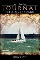 The Journal Files Overboard