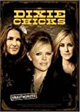 Dixie Chicks: Unauthorized by Natalie Maines