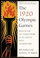 The 1920 Olympic Games: Results for All Competitors in All Events, With Commentary (Results of the Early Modern Olympics)