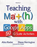 Teaching Math with Google Apps: 50 G Suite Activities  (English Edition)