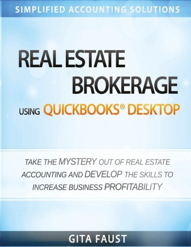 Download Real Estate Brokerage Using QuickBooks Desktop: Simplified Accounting Solutions 0996494065