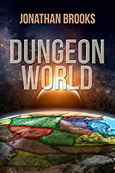 Dungeon World: A Dungeon Core Experience by [Brooks, Jonathan]