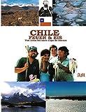 Chile, Feuer und Eis: Von Avica bis nach Capo de Hornos