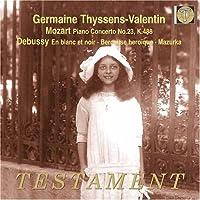 Germaine Thyssens-Valentin: Mozart/Debussy/Faure: Piano Concerto No. 28/En Blanc Et Noir/Trois Romances Sans (2006-10-05)