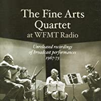 The Fine Arts Quartet at WFMT (Unreleased Recordings of Broadcast Performances, 1967-73) (2005-01-25)
