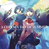 PERSONA3 ORIGINAL DRAMA : A CERTAIN DAY OF SUMMER