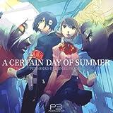 PERSONA3 ORIGINAL DRAMA : A CERTAIN DAY OF SUMMER