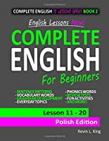 English Lessons Now! Complete English For Beginners Lesson 11 - 20 Polish Edition