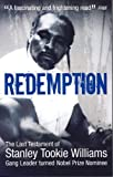 Redemption From Original Gangster to Nobel Prize Nominee: From Original Gangster to Nobel Prize Nominee - The Extraordinary Life Story of Stanley Tookie Williams by Stanley Williams (2004-11-01)
