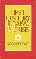 First-Century Judaism in Crisis