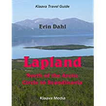 Lapland: North of the Arctic Circle in Scandinavia (Klaava Travel Guide)