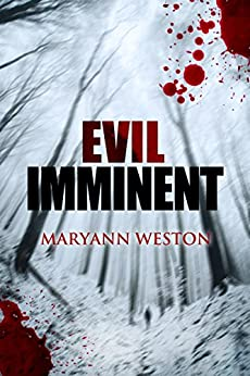 Evil Imminent: A Collection of Horror & Paranormal Short Stories by [Weston, Maryann]