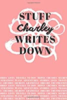 Stuff Charley Writes Down: Personalized Journal / Notebook (6 x 9 inch) with 110 wide ruled pages inside [Soft Coral]