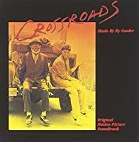 Crossroads: Original Motion Picture Soundtrack by Ry Cooder (1986-07-28)