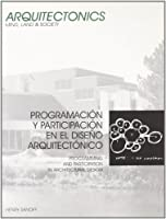 Programación y participación en el diseño arquitectónico = Programming and participation in architectual design