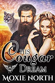 His Cougar Dream: Paranormal Dating Agency by [North, Moxie ]