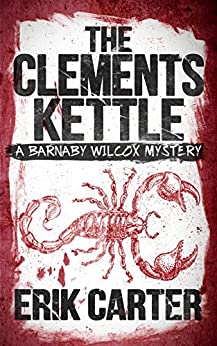 The Clements Kettle (Barnaby Wilcox Wild West Mystery Series Book 1) by [Carter, Erik]