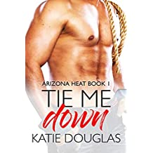 Tie Me Down (Arizona Heat Book 1)