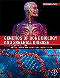 Genetics of Bone Biology and Skeletal Disease, Second Edition