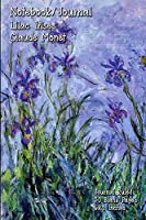 Notebook/Journal - Lilac Irises - Claude Monet: Journal Ruled - 50 Blank Pages - 6x9 Inches