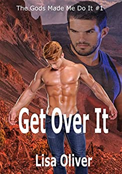 Get Over It (The Gods Made Me Do It Book 1) by [Oliver, Lisa]